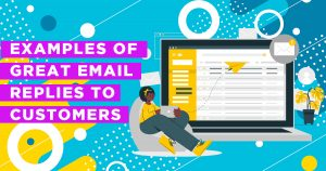 Examples of Great Email Replies to Customers