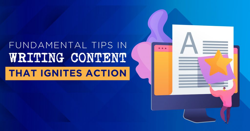 Fundamental Tips in Writing Content that Ignites Action