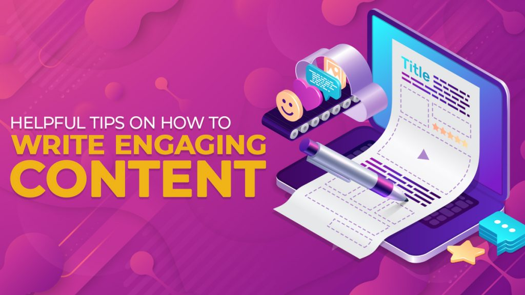 Helpful Tips on How to Write Engaging Content