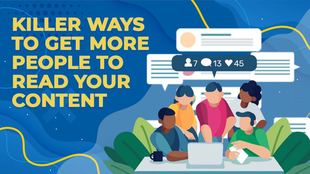 Killer Ways to Get More People to Read Your Content
