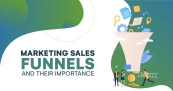 Marketing Sales Funnels and Their Importance