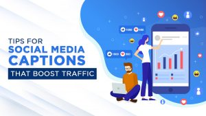 Tips for Social Media Captions that Boost Traffic