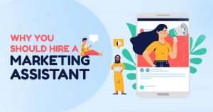 Why You Should Hire a Marketing Assistant