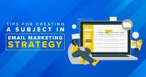 Email Marketing Subject Lines and Tips on Creating Them Thumbnail