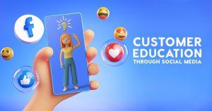 Customer Education Through Social Media