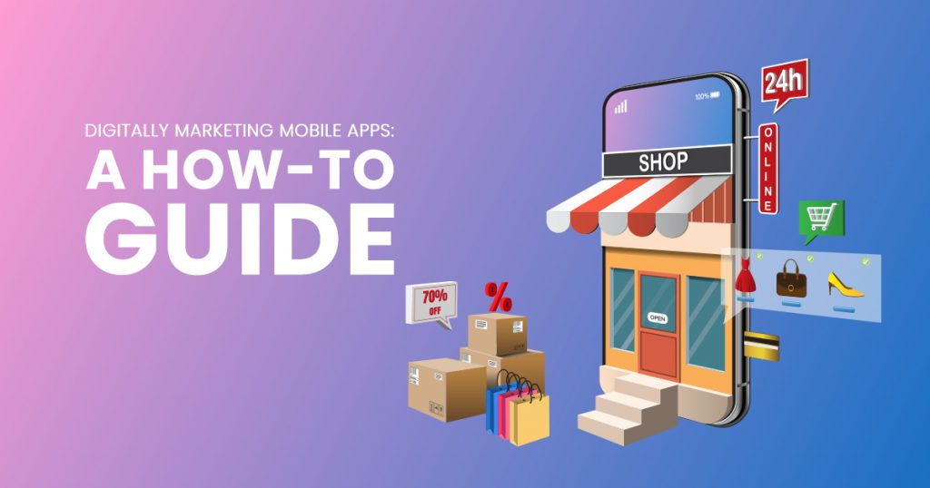 Digitally Marketing Mobile Apps_ A How-To Guide