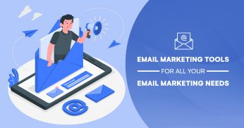Email Marketing Tools for All Your Email Marketing Needs