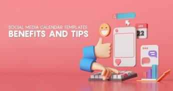 Social Media Calendar Templates_ Benefits and Tips