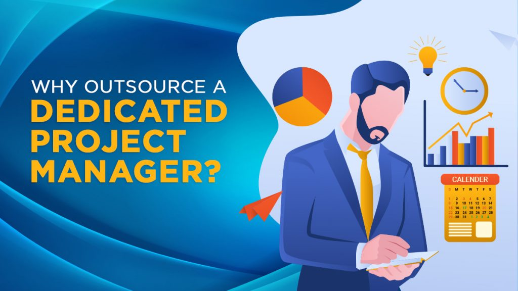 Why Outsource a Dedicated Project Manager