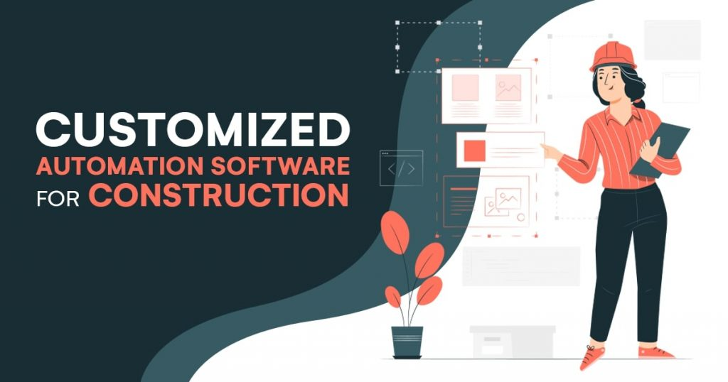 Customized Automation Software for Construction