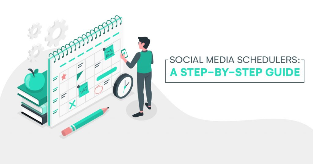 Social Media Schedulers_ A Step by Step Guide