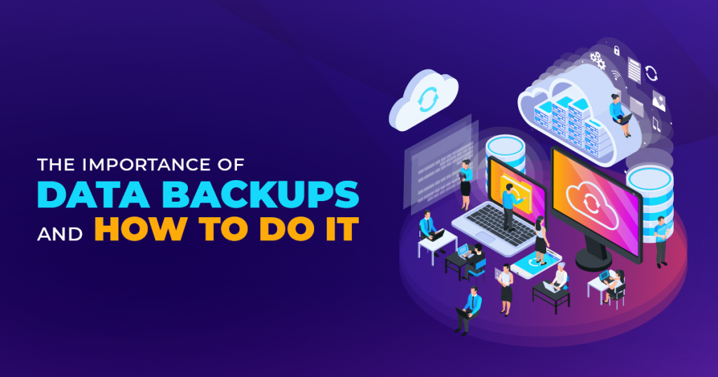 The Importance of Data Backups and How to Do It