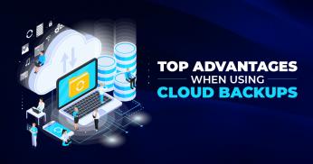 Top Advantages When Using Cloud Backups